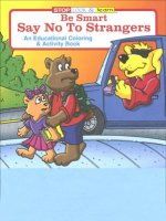 Be Smart, Say No To Strangers educational coloring book